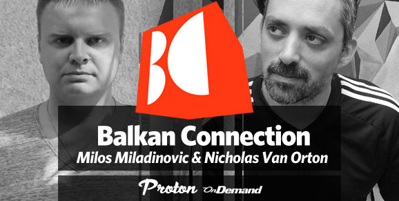 Nicholas Van Orton & Milos Miladinovic - The Balkan Connection (2017-06-26)