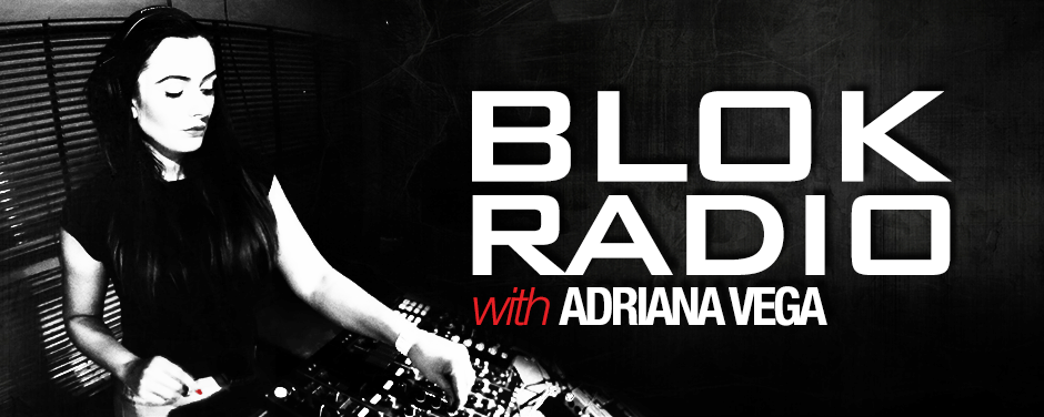 Adriana Vega - Blok Radio 002 (07 July 2017)