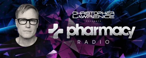 Christopher Lawrence - Pharmacy Radio 012 with guests Tristan and Synfonic