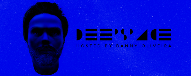 Danny Oliveira - Deep Space 002 (11 August 2017)
